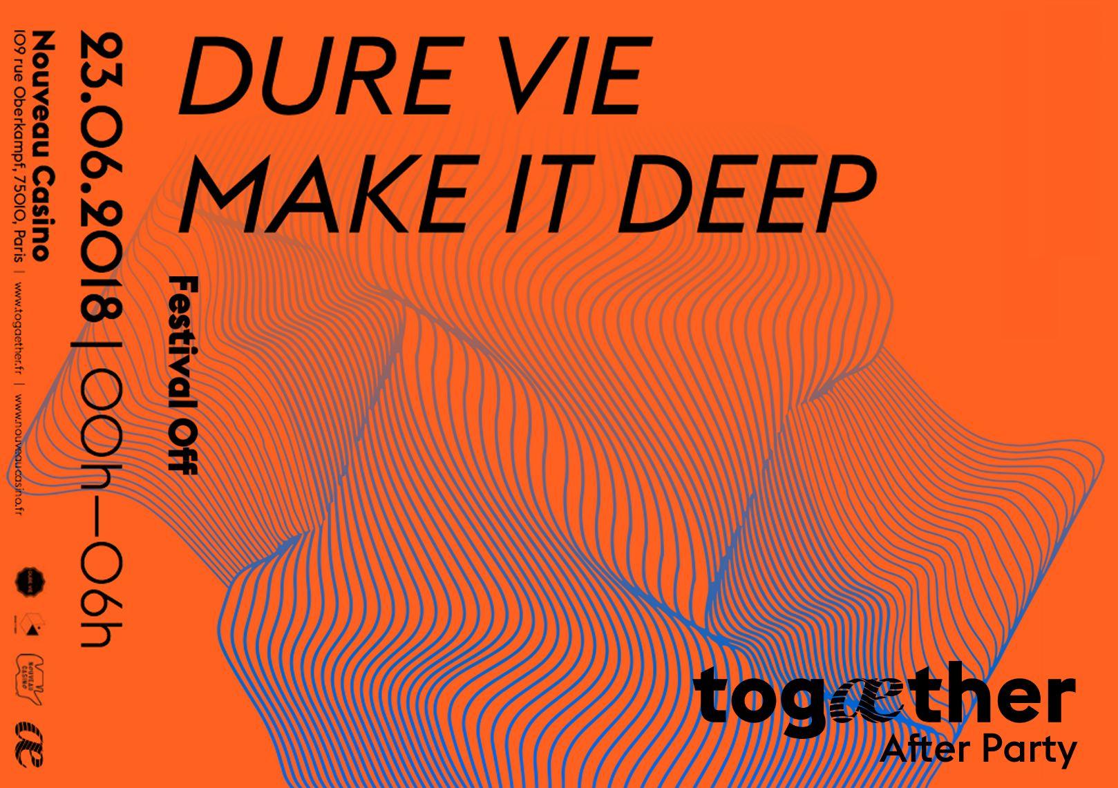 Togaether Festival OFF w/ Dure Vie & Make It Deep