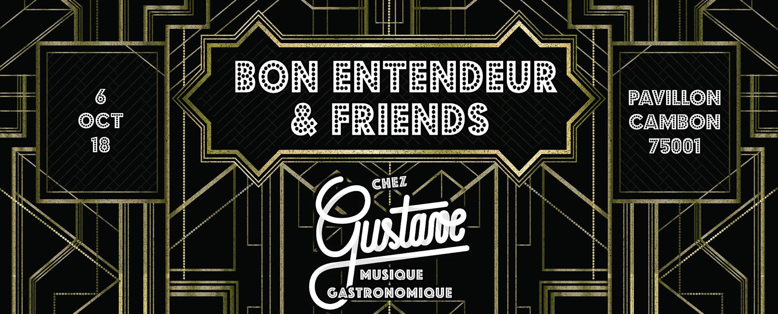 Chez Gustave invite Bon Entendeur & friends