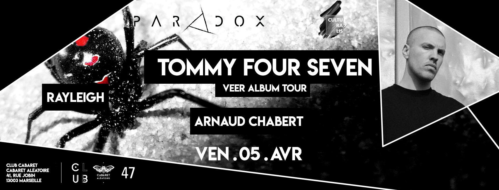 Club Cabaret x Paradox + Culturalis : Tommy four seven + Rayleigh + Arnaud Chabert