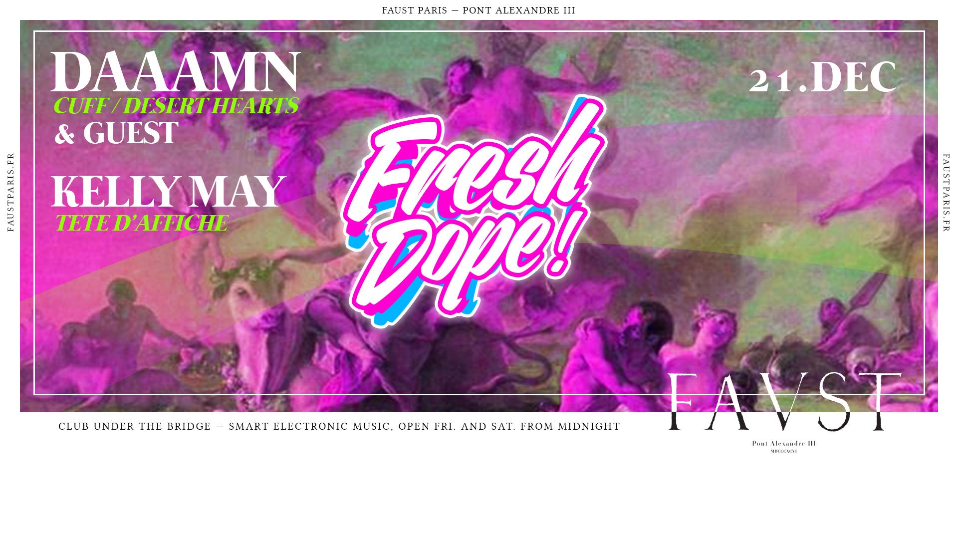 Faust — Fresh Dope : Daaamn, Kelly May & Secret Guest