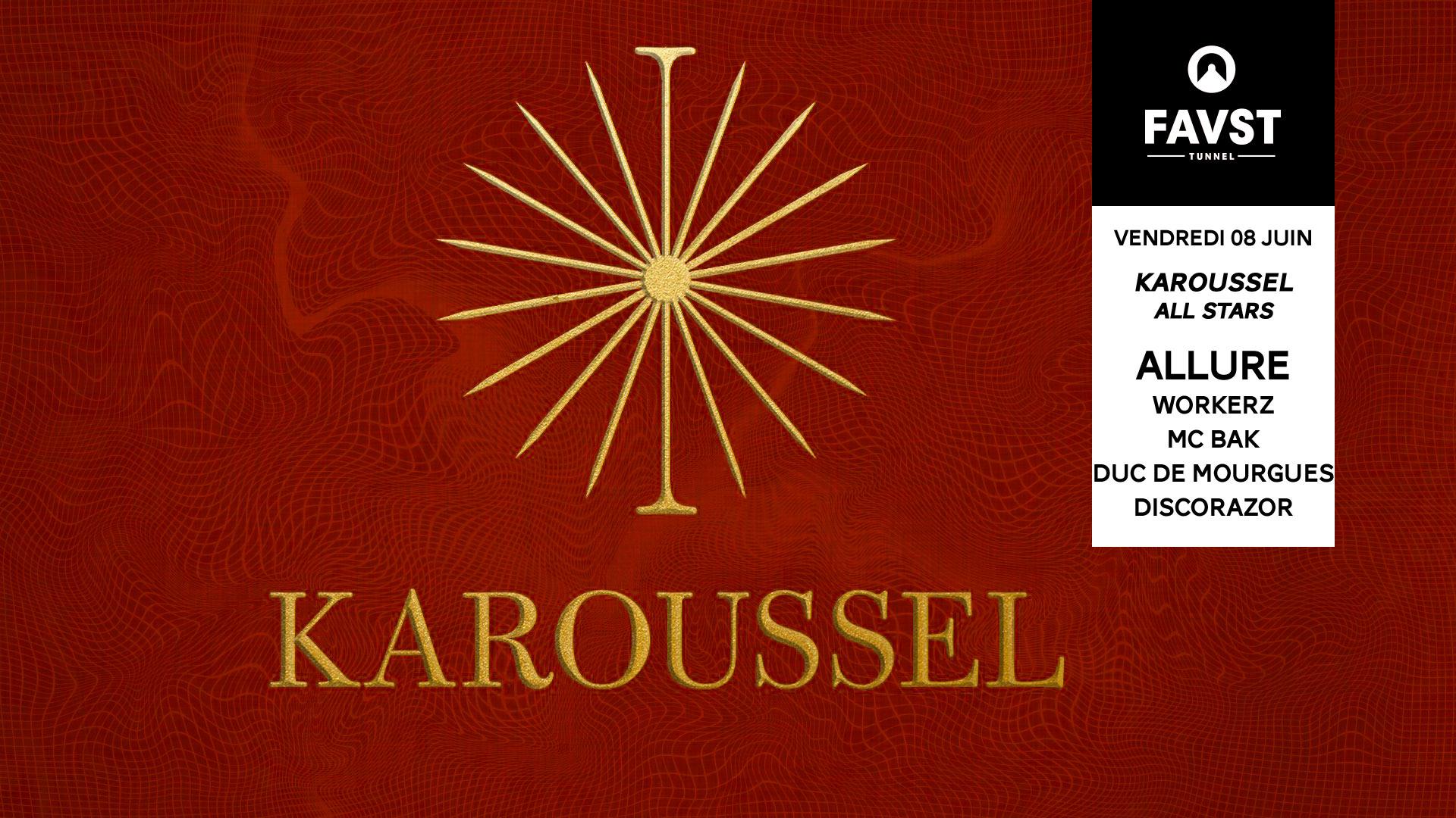 Faust x Karoussel All Stars : Allure, Workerz, Mc Bak, Duc De Mourgues, Discorazor