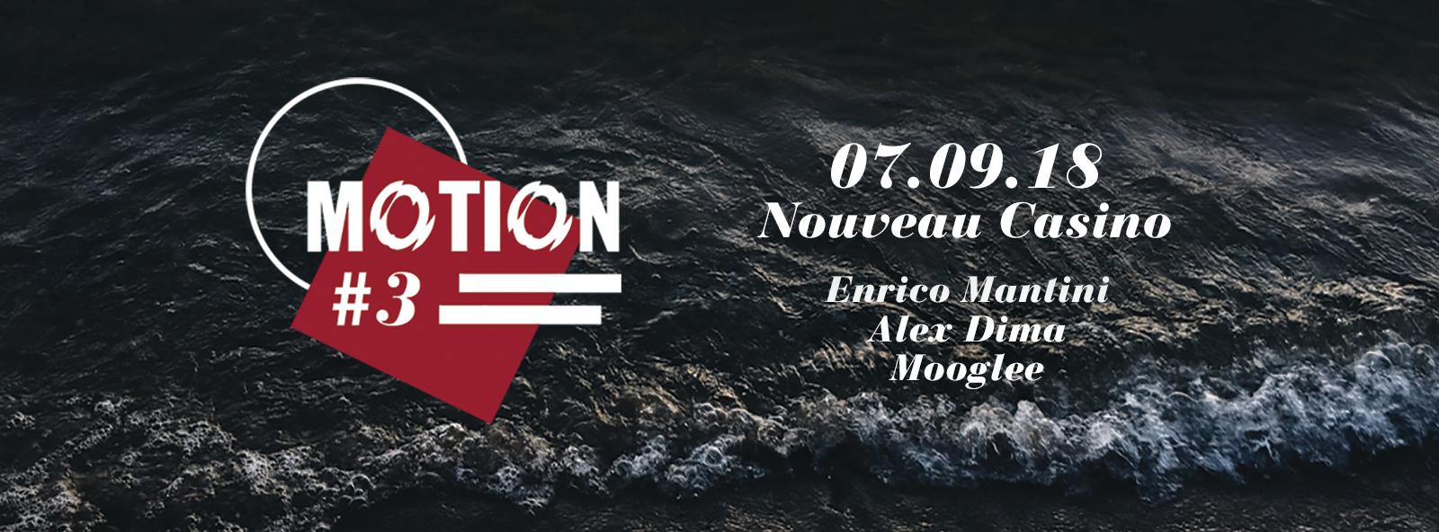 Motion #3 w/ Enrico Mantini, Alex Dima, Mooglee