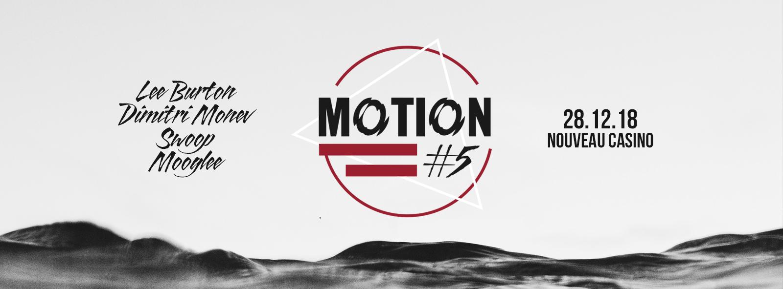 Motion #5 w/ Lee Burton, Dimitri Monev, Mooglee, Swoop