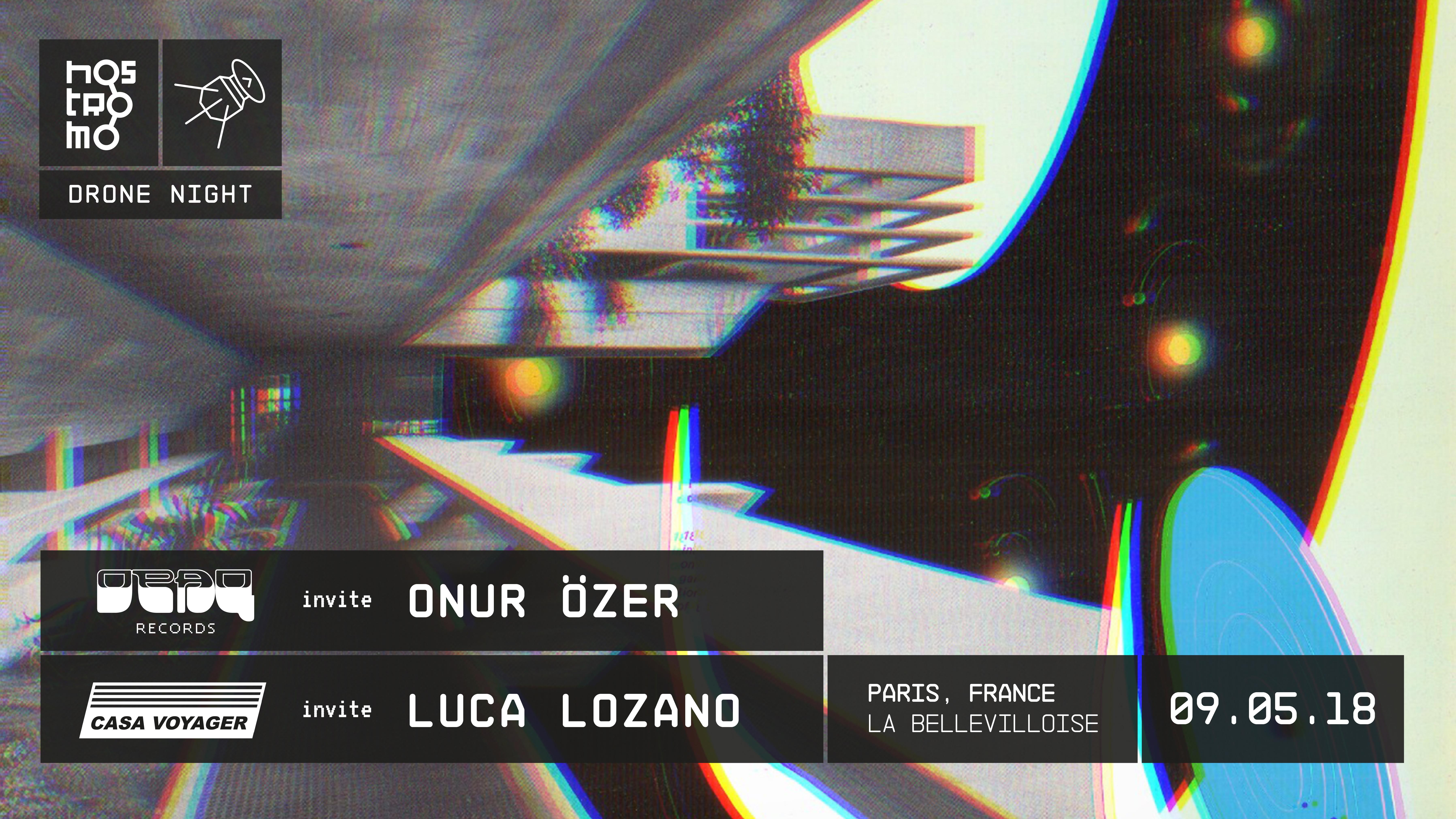 Nostromo Drone Night : Opaq Records invite Onur Özer & Casa Voyager invite Luca Lozano