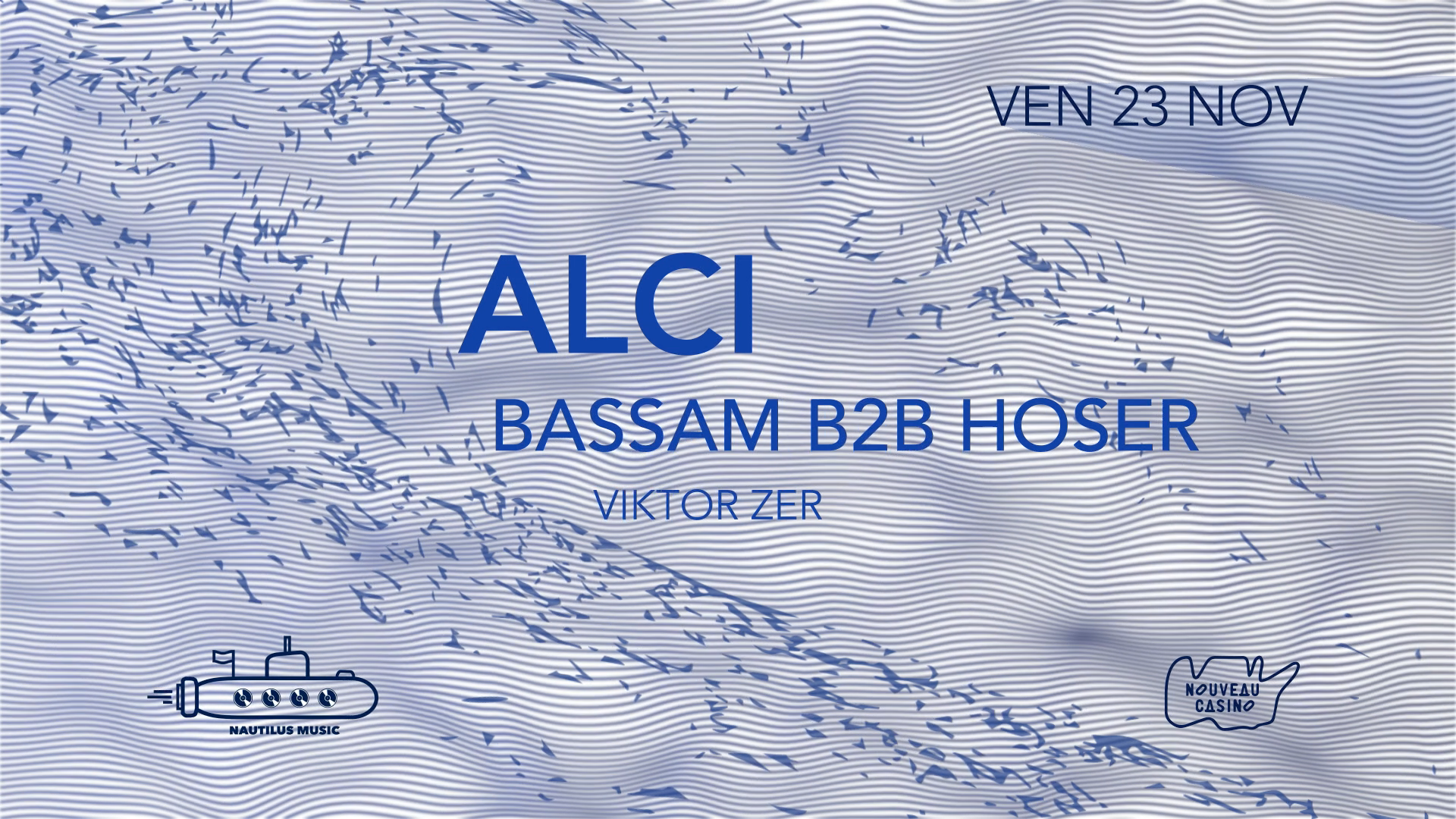 Nautilus invite : ALCI / Bassam B2B Hoser / Viktor Zer