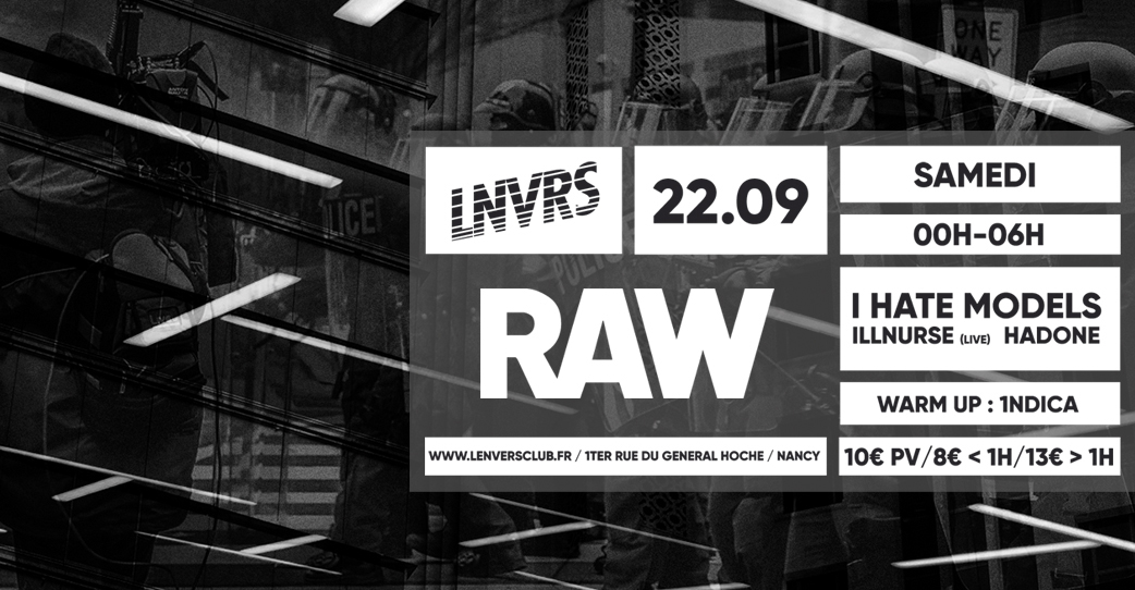 RAW Night w/ I Hate Models, Illnurse live, Hadone & 1ndica