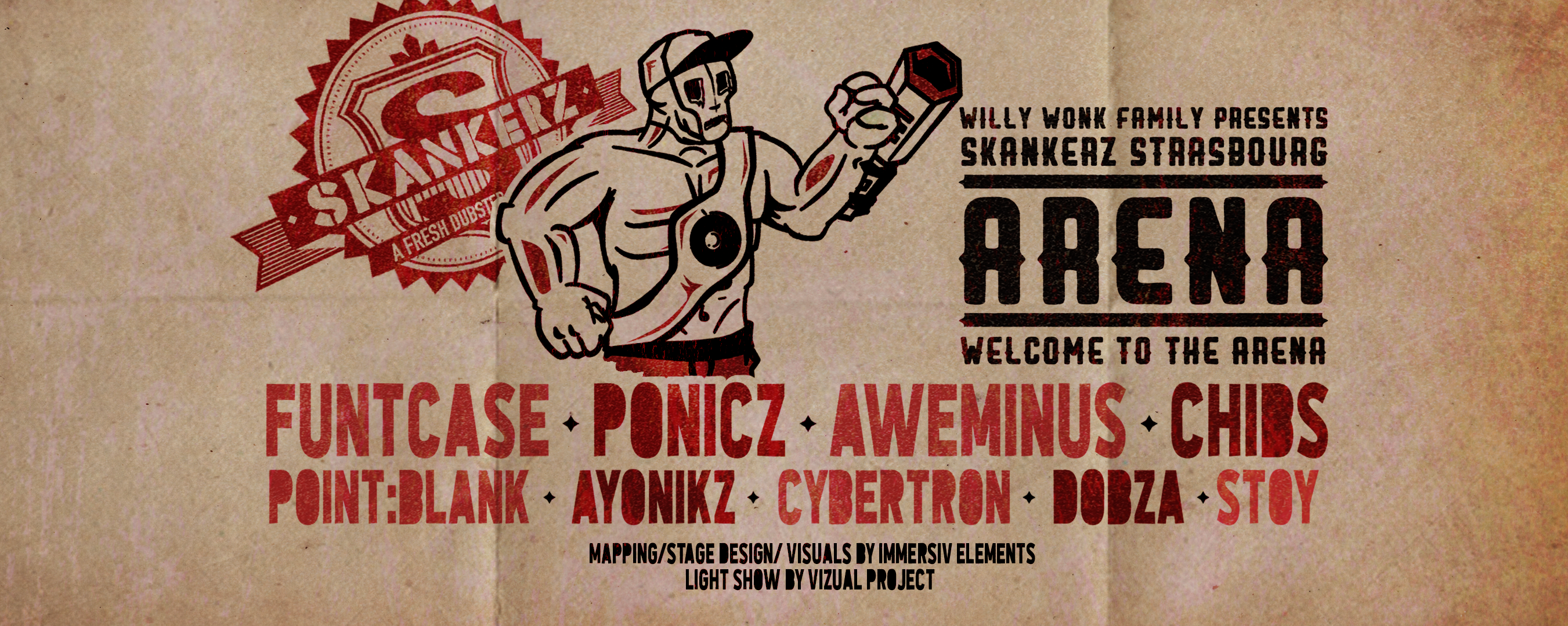 Willy Wonk Family presents Skankerz /Welcome to the Arena