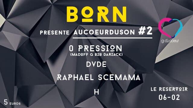 BORN présente AUCOEURDUSON#2