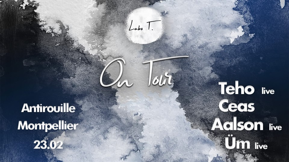 Labo T. On Tour w/ Teho, Ceas, Üm, Aalson - Antirouille