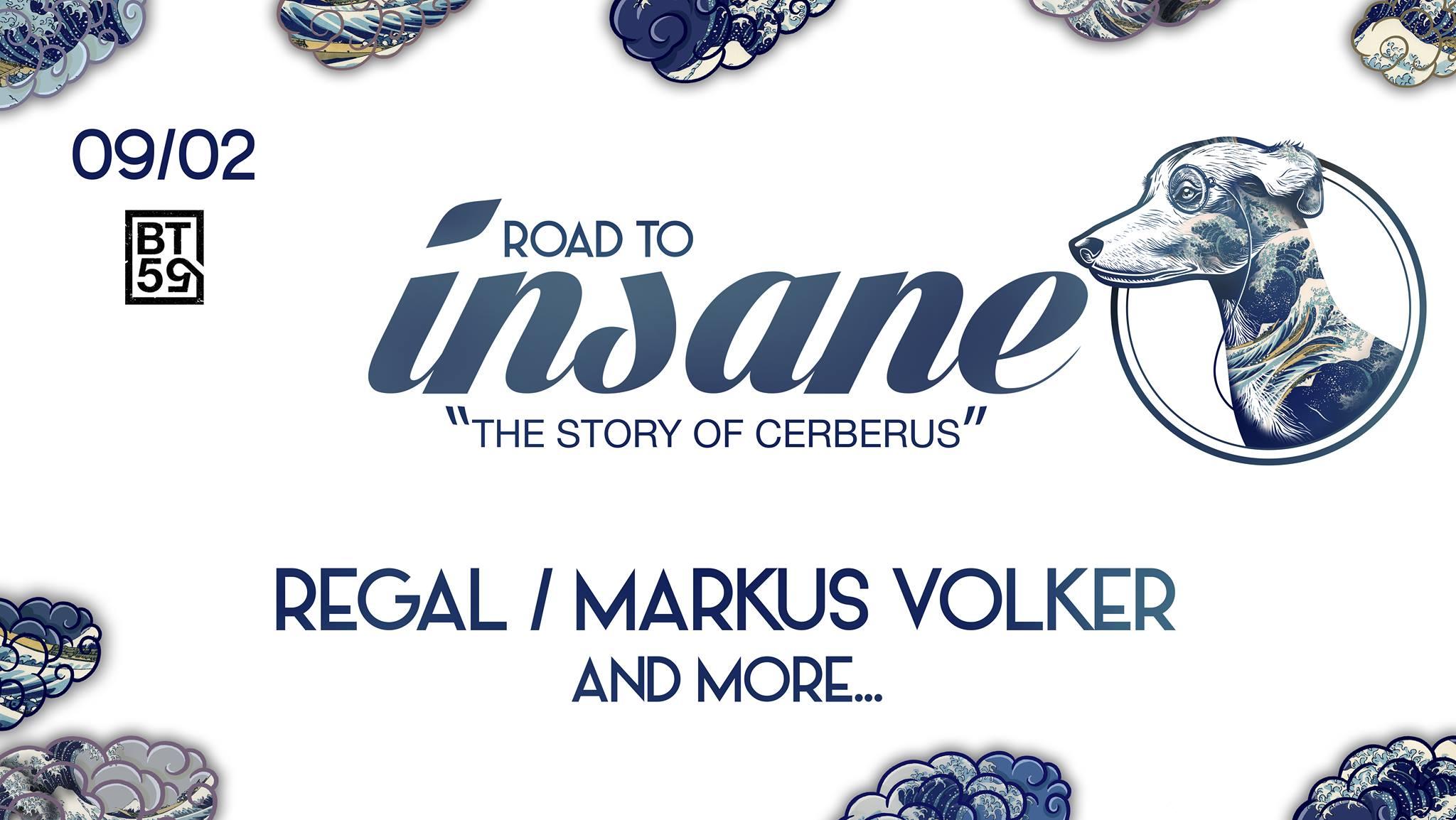 Road To Insane - w/ Regal, Markus Volker - BT59