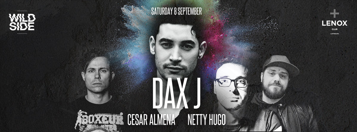 Wildside presents Dax J at Lenox supported by Cesar Almena