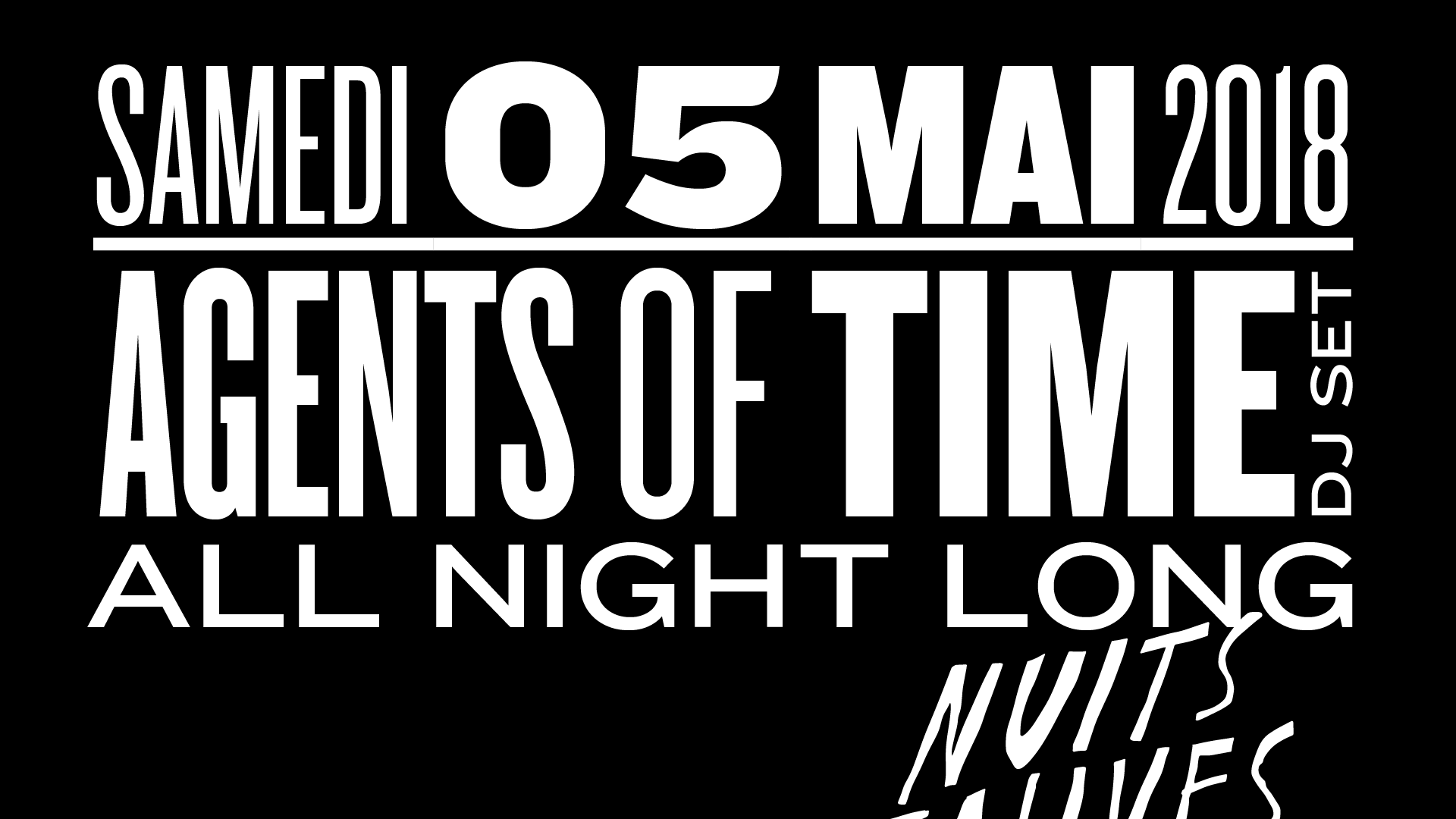 Agents Of Time (dj set) - ALL NIGHT LONG