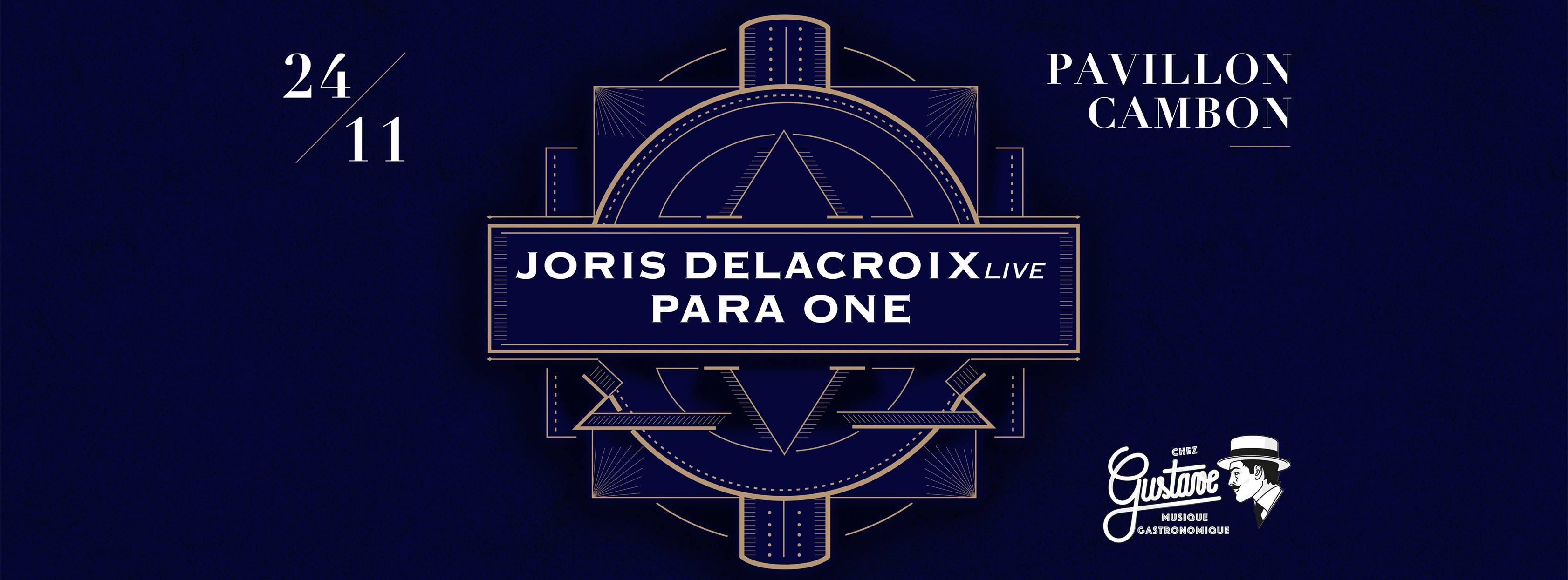 Chez Gustave invite Joris Delacroix (live) & Para One