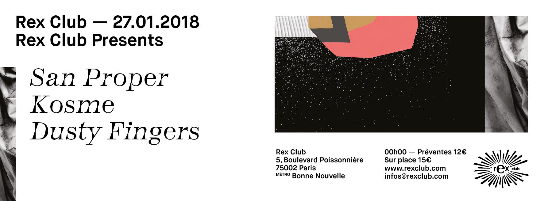 Rex Club presente: San Proper, Kosme, Dusty Fingers