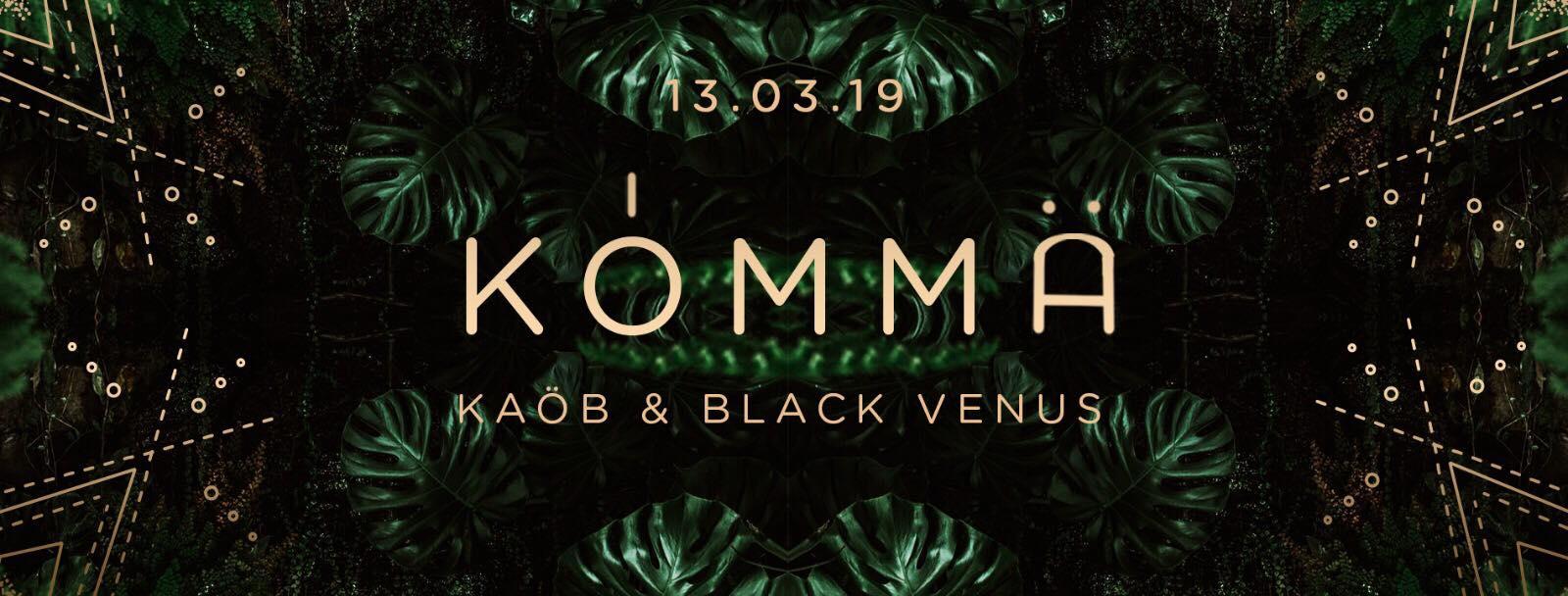 KÖMMA x OTAWA w/ Kaôb & Black Venus