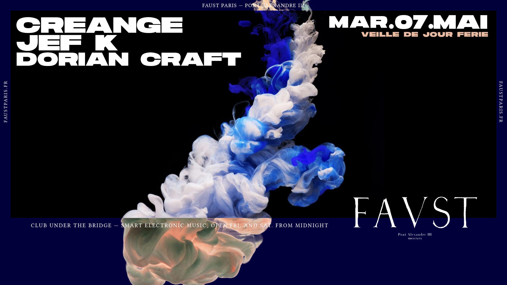Faust — Mardi : Creange, Jef K, Dorian Kraft