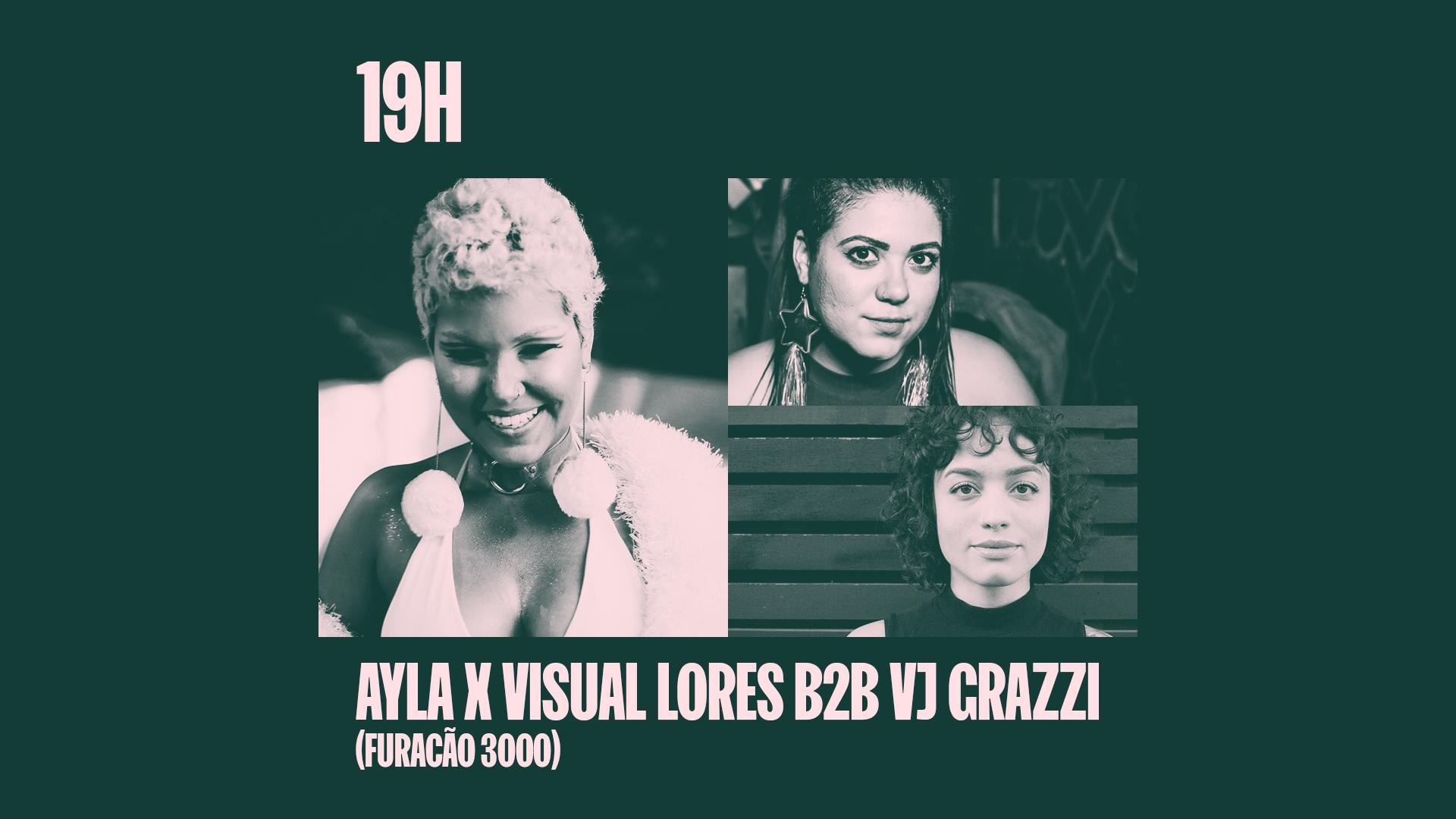 Ayla (Furacão 3000) - convidada pelo Beco  x Visual Lores b2b VJ Grazzi