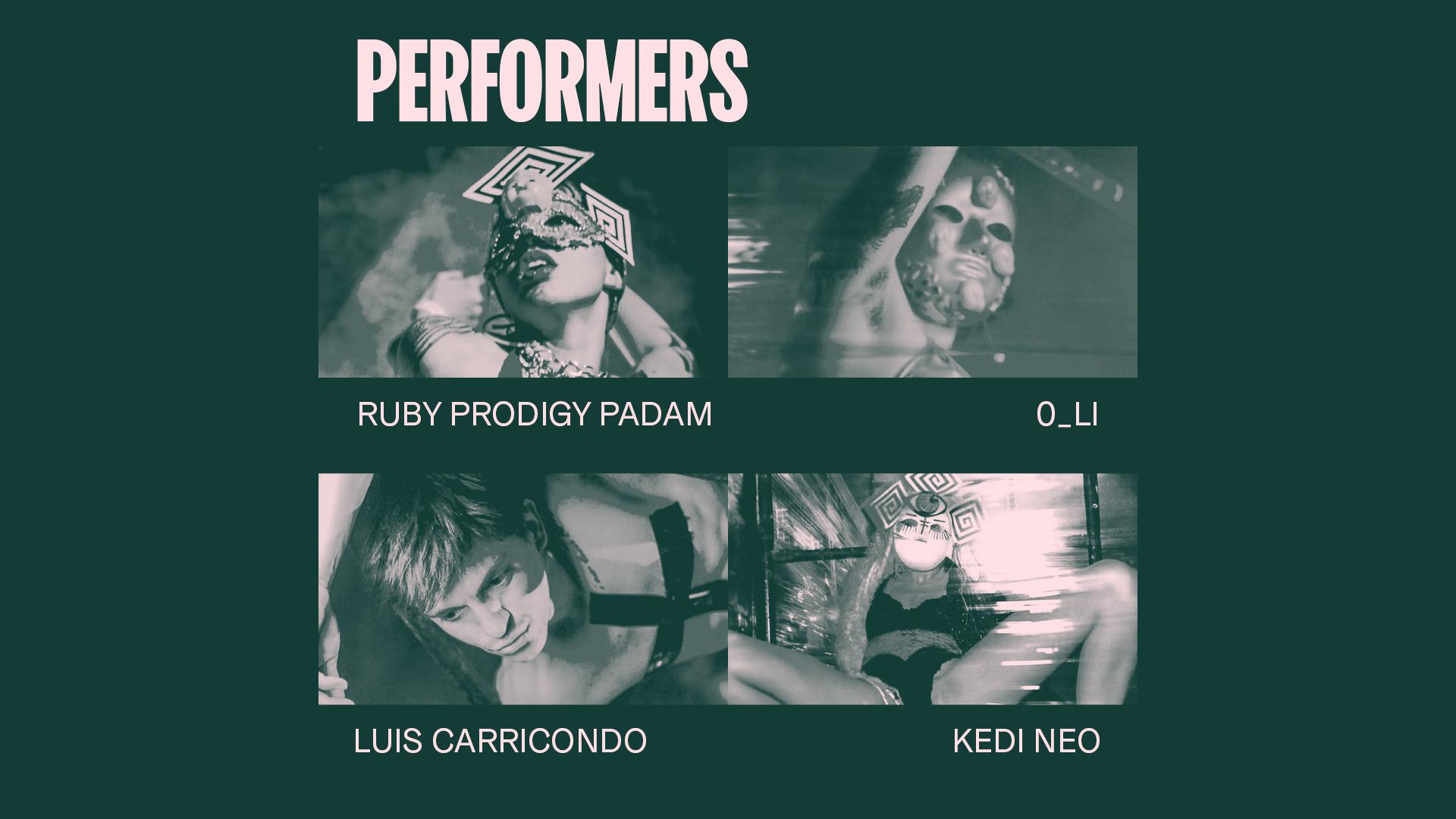 Ruby Prodigy Padam x 0_LI x Luis Carricondo x Kedi Neo (performers)