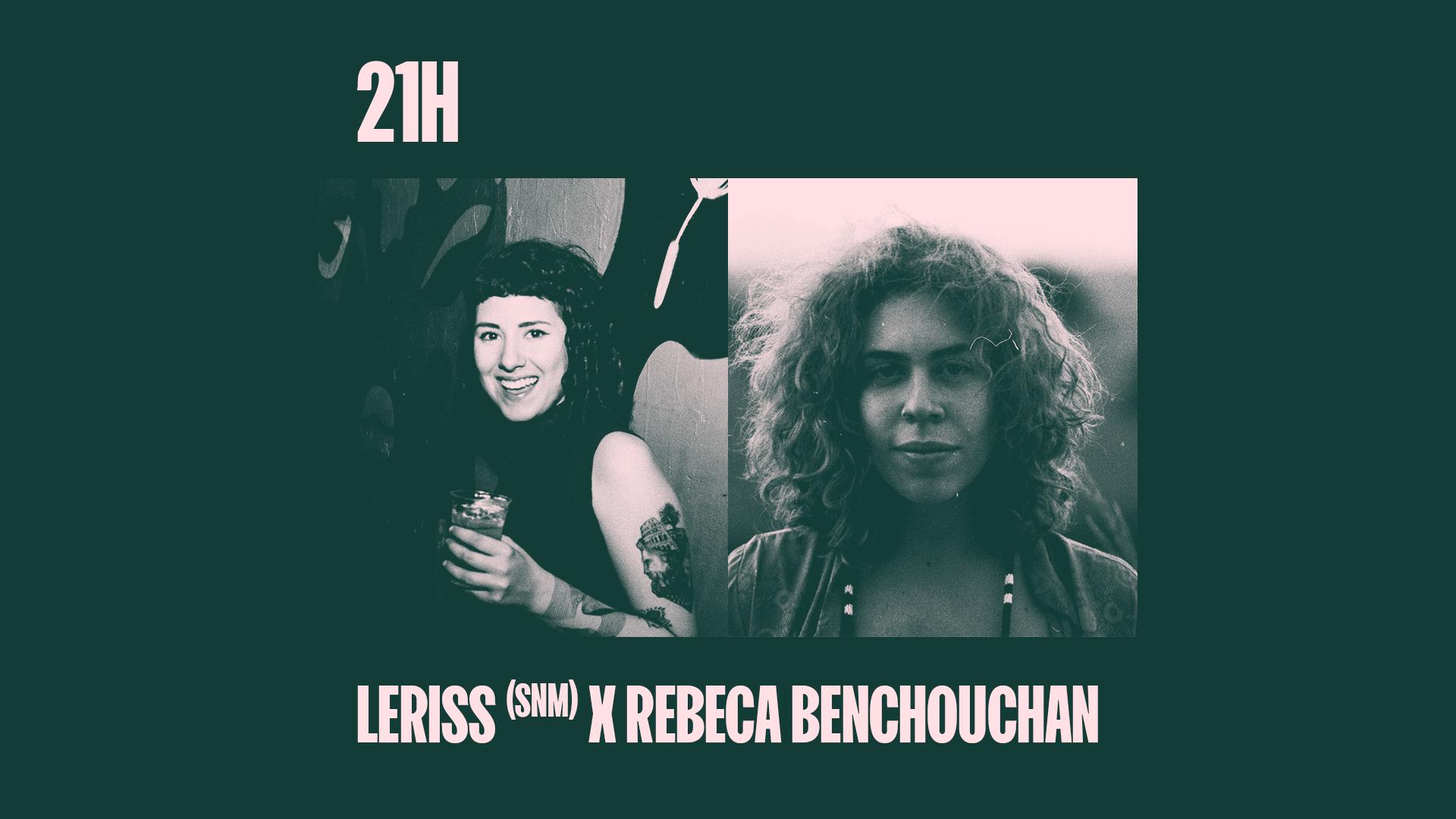 Leriss (SNM) x Rebeca Benchouchan