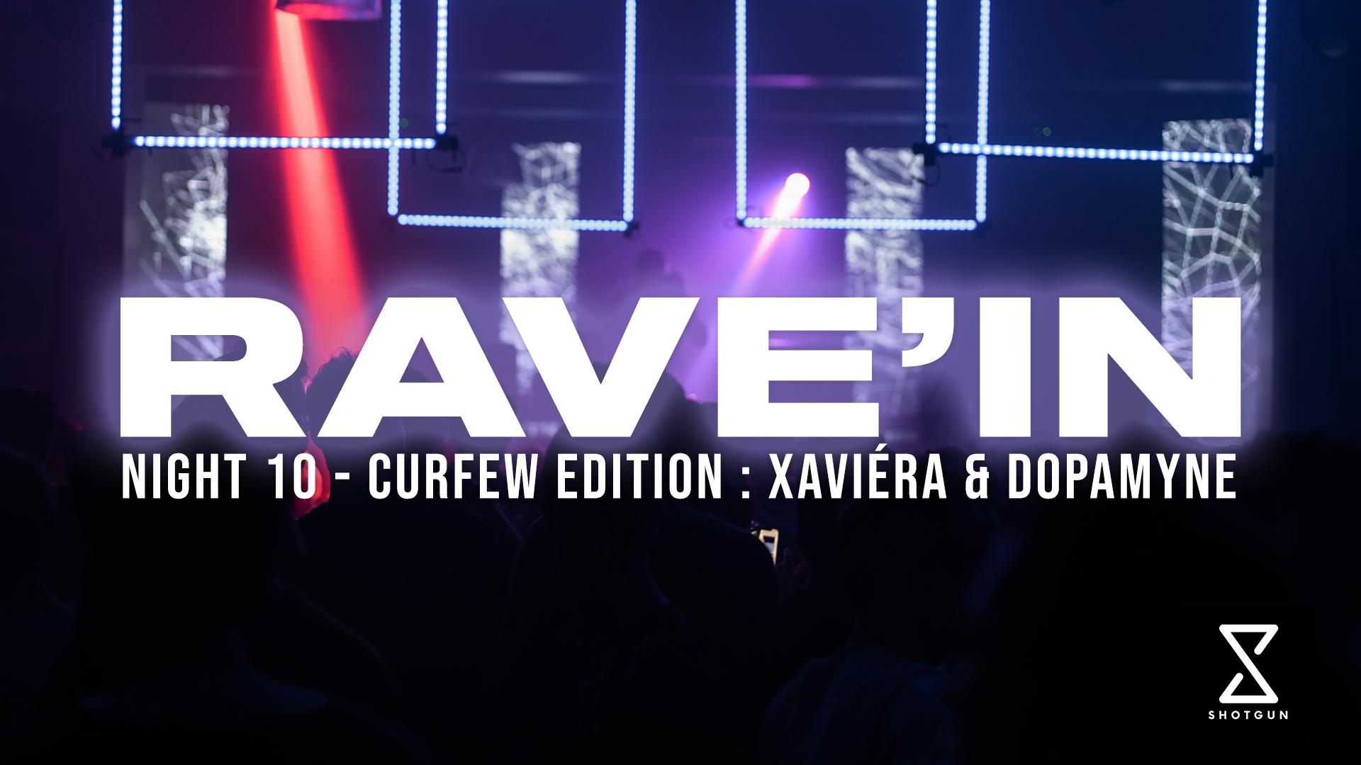 RAVE'IN 10 - Curfew Edition : Xaviéra & Dopamyne