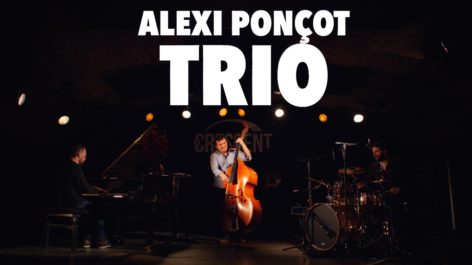 Alexi Ponçot Trio en Streaming Room au Domaine de la Garde