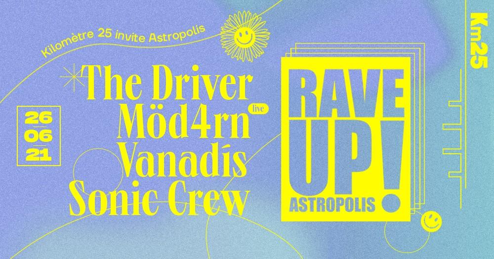 Kilomètre25 invite Astropolis :The Driver, Möd4rn, Vanadis, Sonic Crew