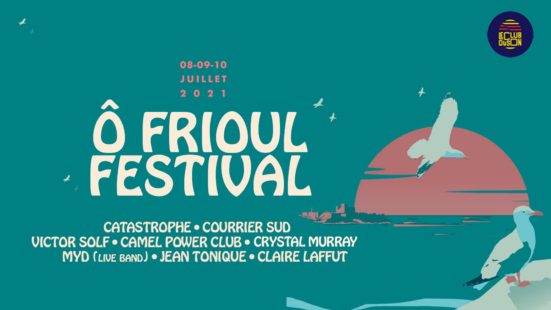 Ô Frioul Festival   8-9-10 juillet