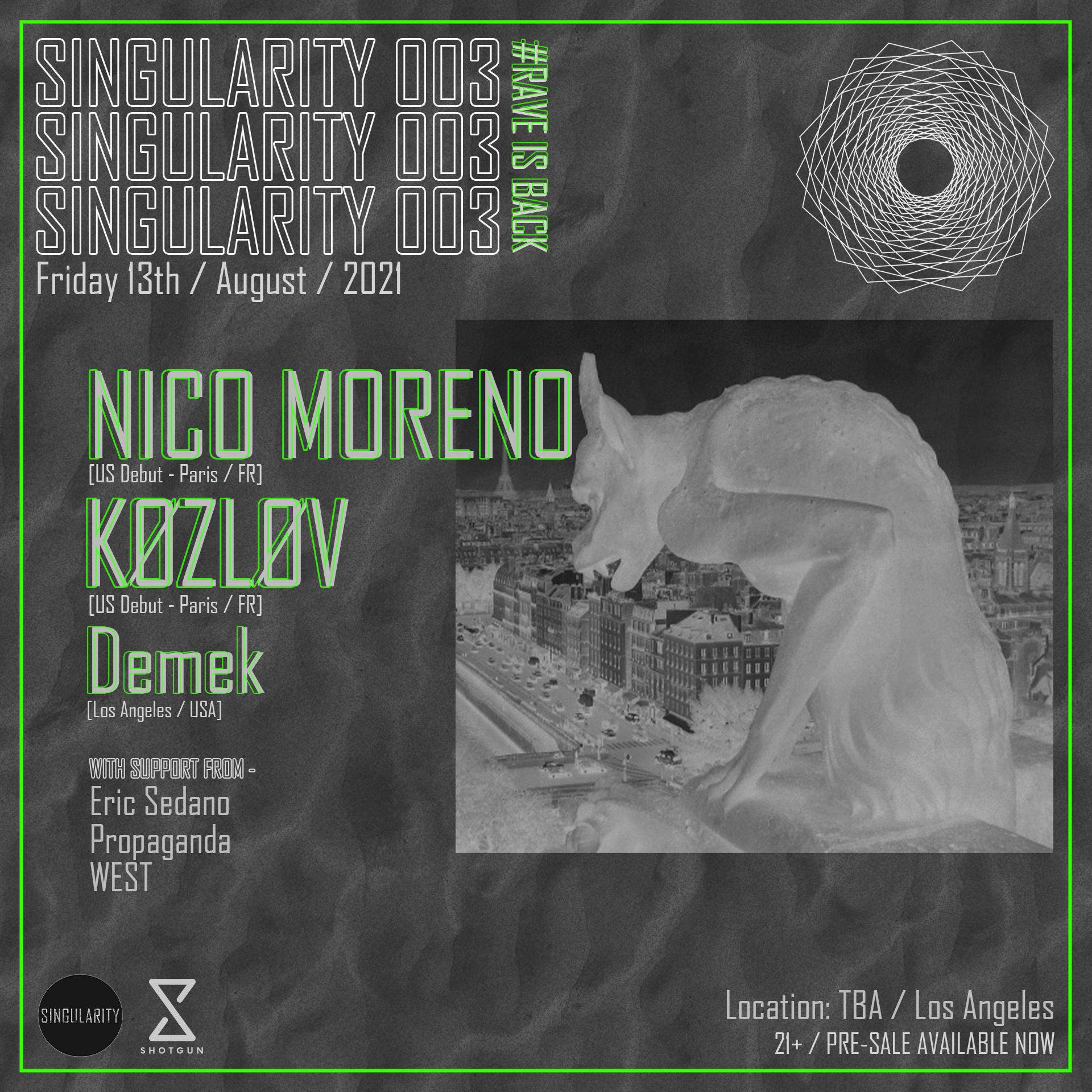 Singularity 003 - Nico Moreno, KØZLØV + More
