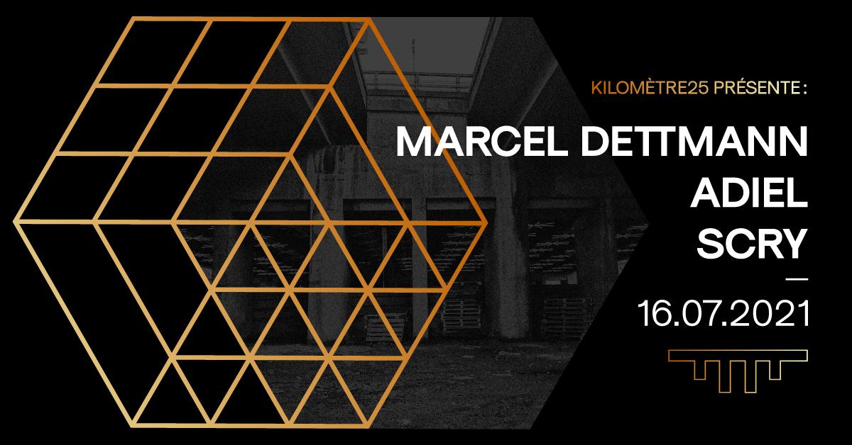 Kilomètre25 présente : Marcel Dettmann, ADIEL, SCRY