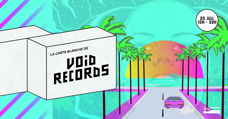 [Carte blanche] Void Records w/ Pisica, Nobrac & friends