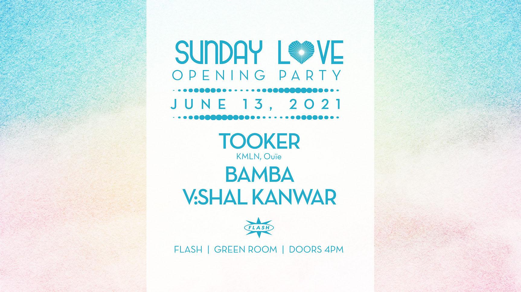 Sunday Love Season Opener Tooker (KMLN, Ouïe) - Bamba - v:shal kanwar