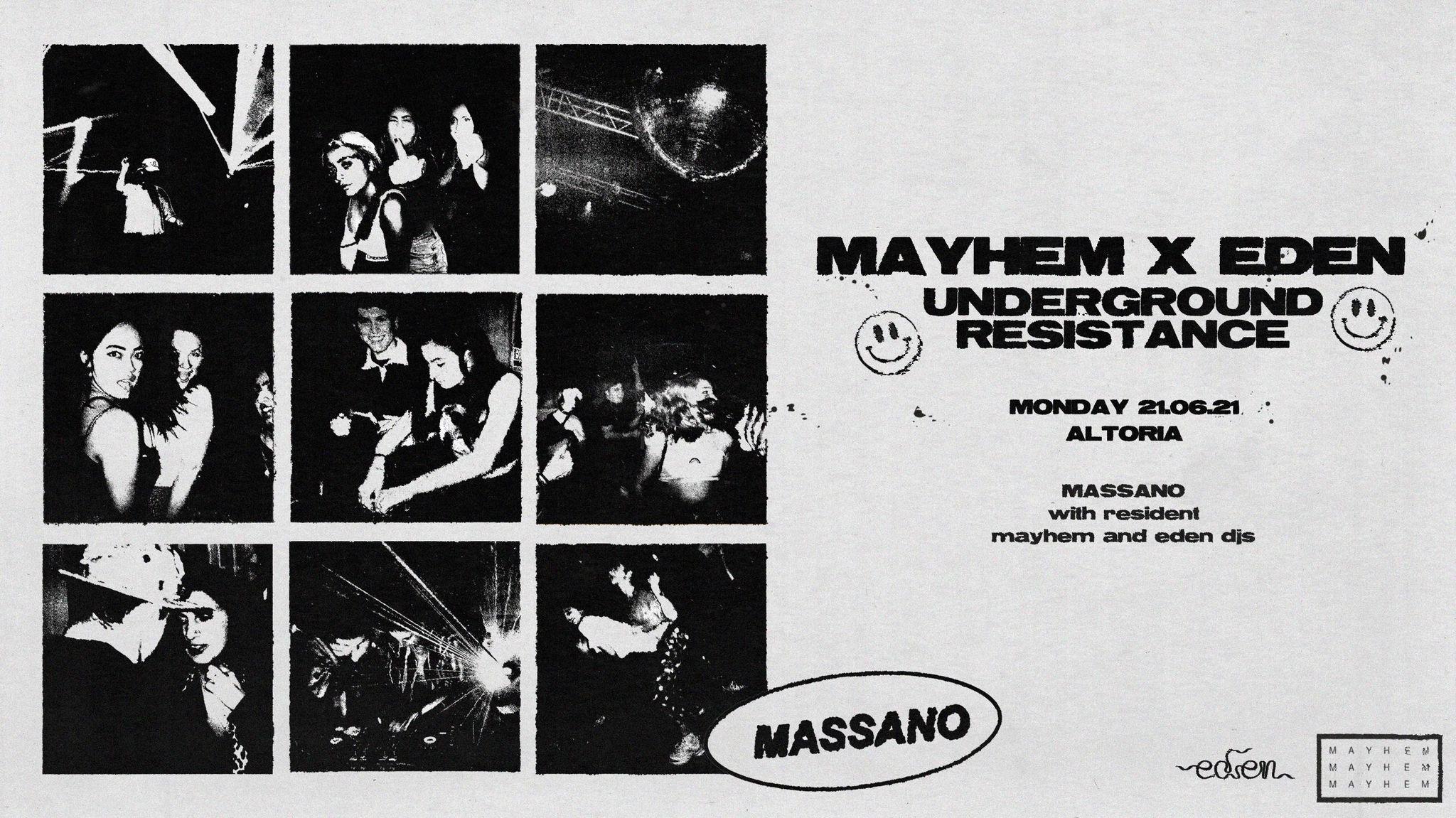 MAYHEM X EDEN - Underground Resistance w/Massano