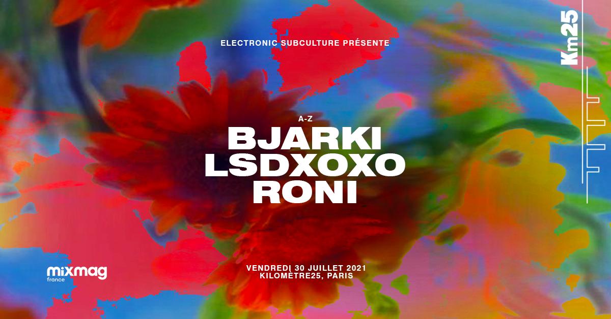 Electronic Subculture x Kilomètre25: Bjarki, LSDXOXO, Roni