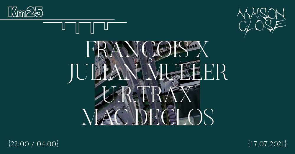Maison Close François X, Julian Muller, u.r.trax, Mac Declos