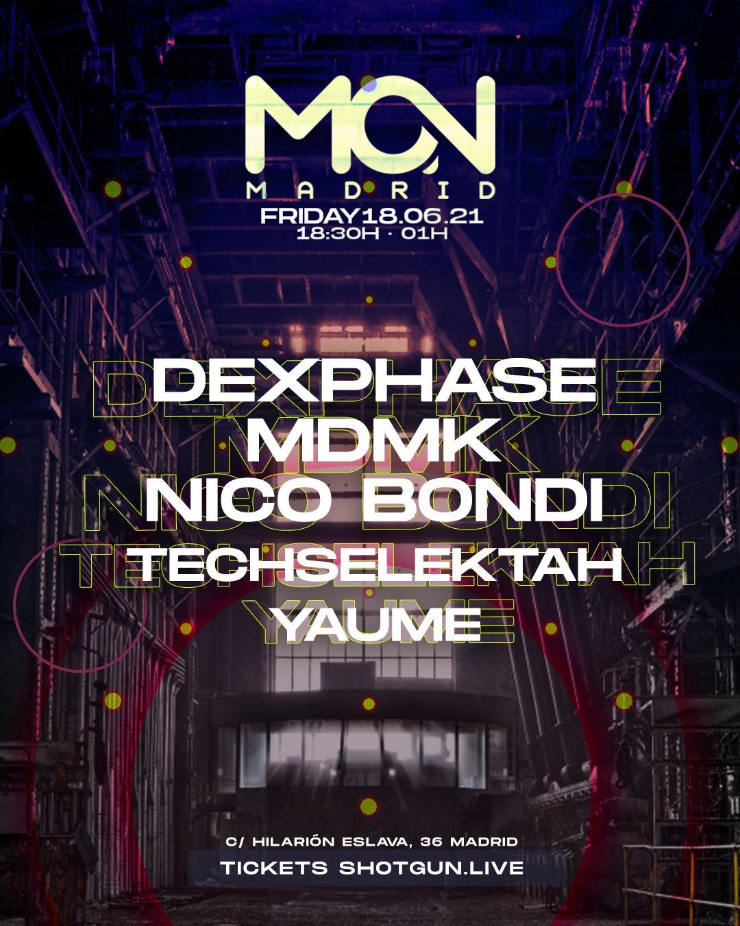 Dexphase, MDMK & Nico Bondi @ Mon Madrid