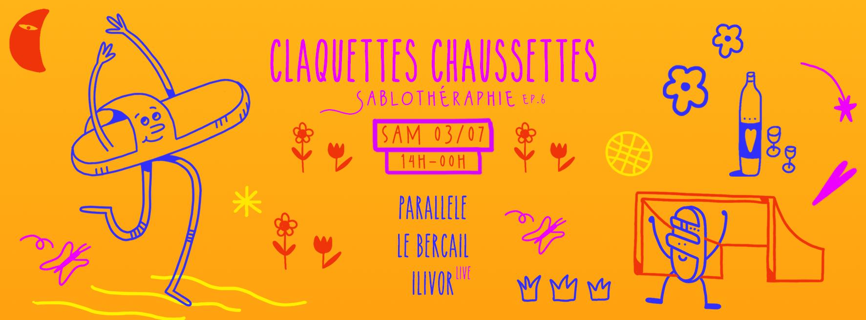 Claquettes Chaussettes #6 : w/ Parallele, Le Bercail, ILIVOR [Live]