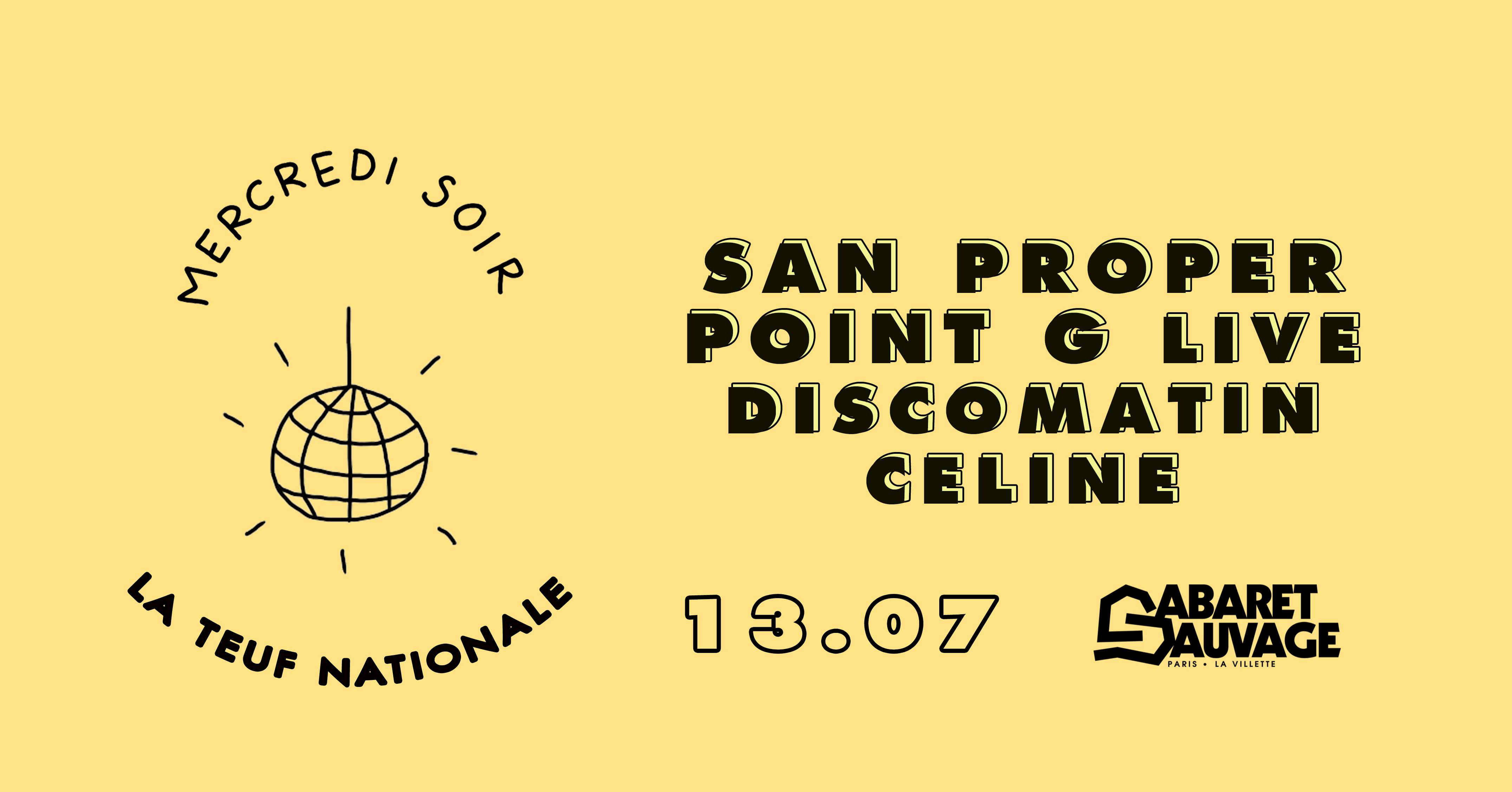 La Teuf Nationale : San Proper, Point G Live, Discomatin, Céline