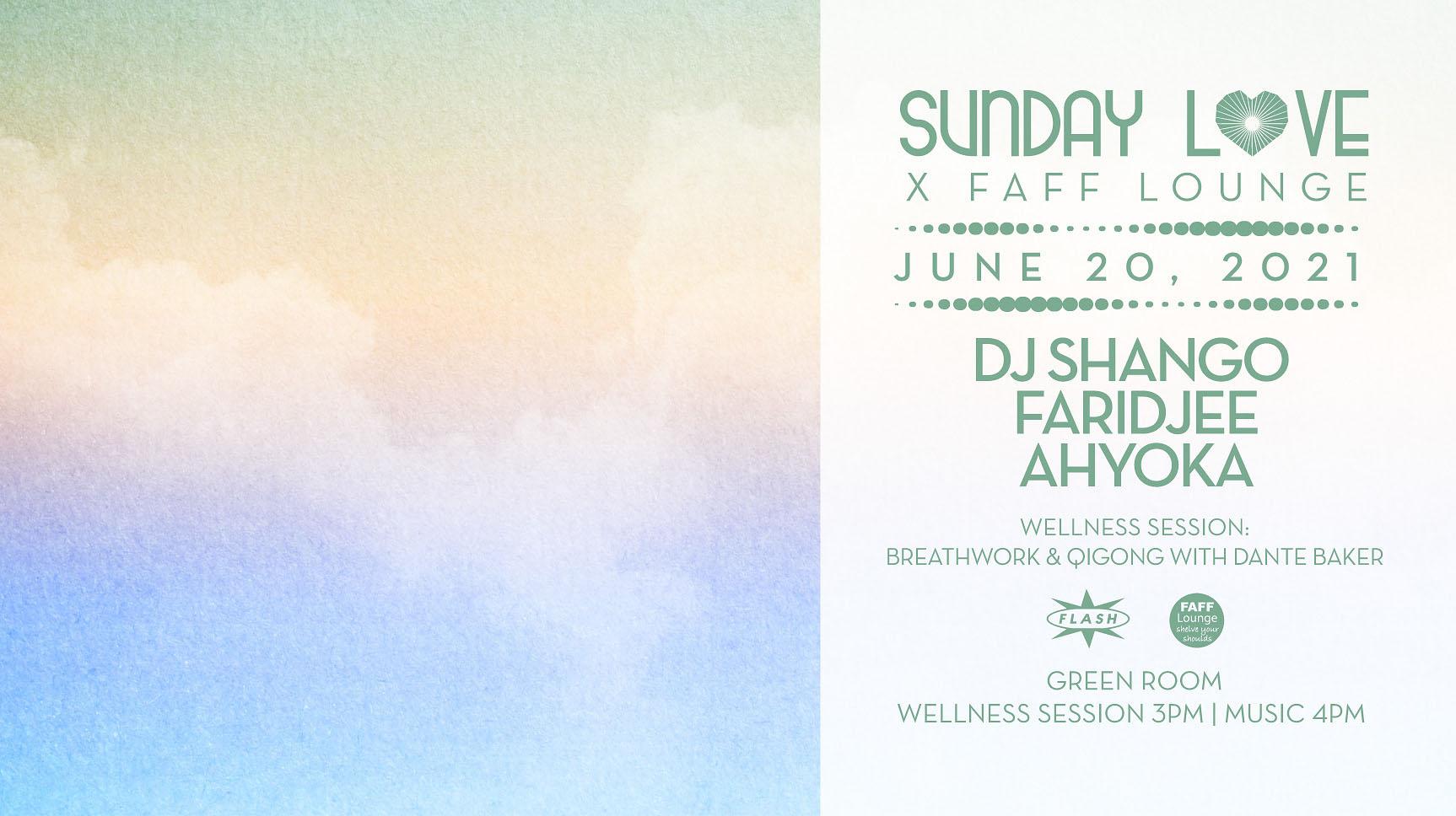 Sunday Love x FAFF Lounge - DJ Shango - Faridjee - Ahyoka
