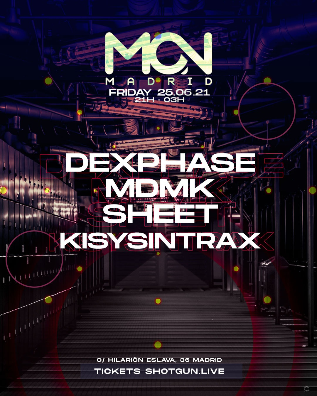Dexphase, MDMK, Sheet & Kisysintrax @ Mon Club