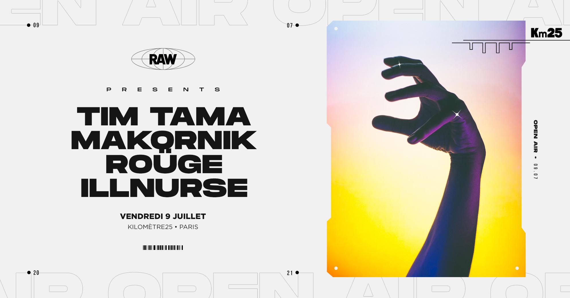 RAW x Kilomètre25: Tim Tama, ILLNURSE, Makornik, ROÜGE