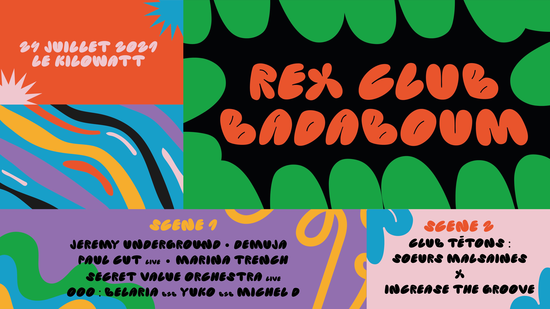 Badaboum x Rex Club : Jeremy Underground, Demuja, Paul Cut..