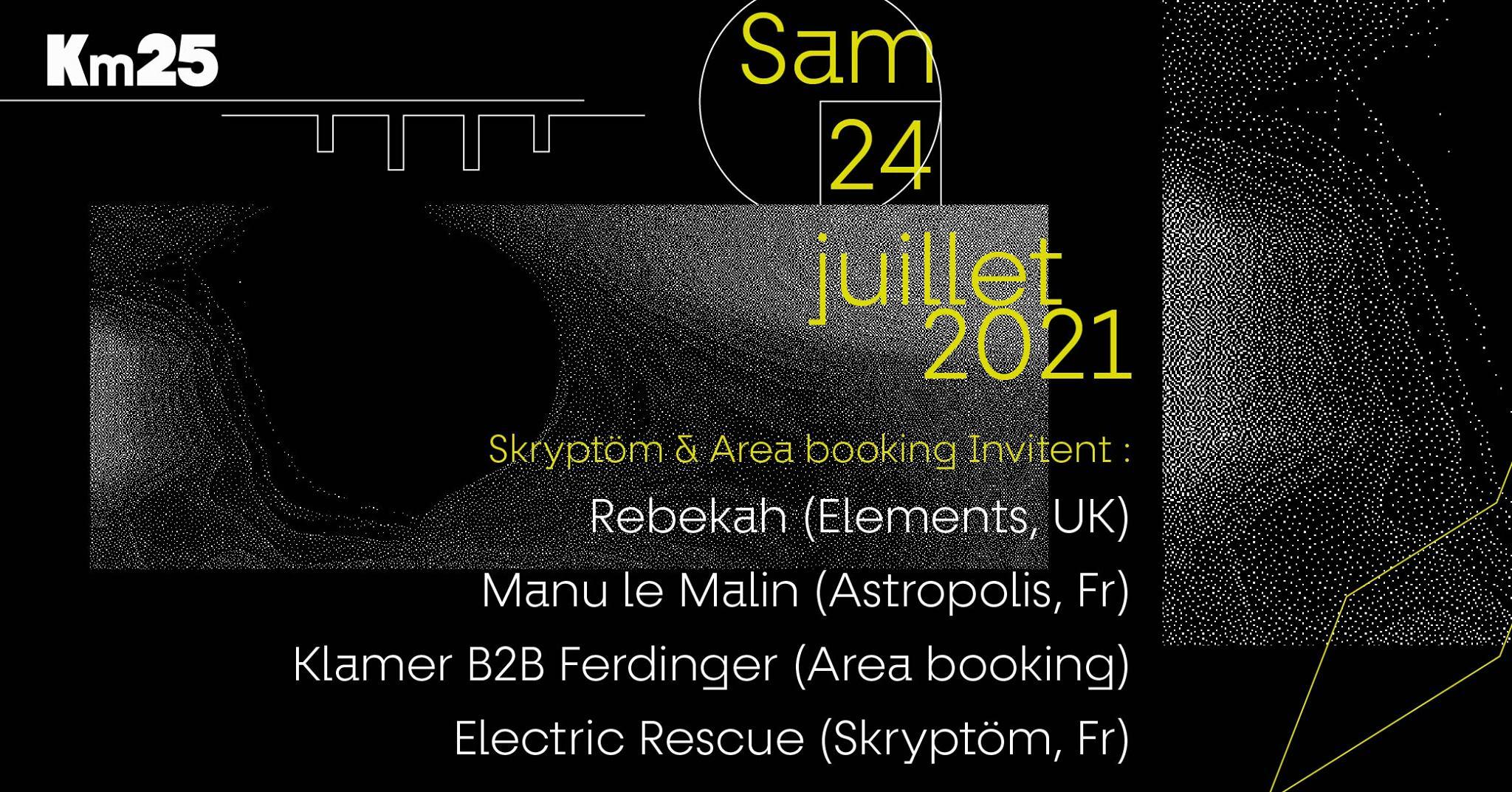 Skryptöm x AREA Booking : Rebekah, Manu Le Malin...