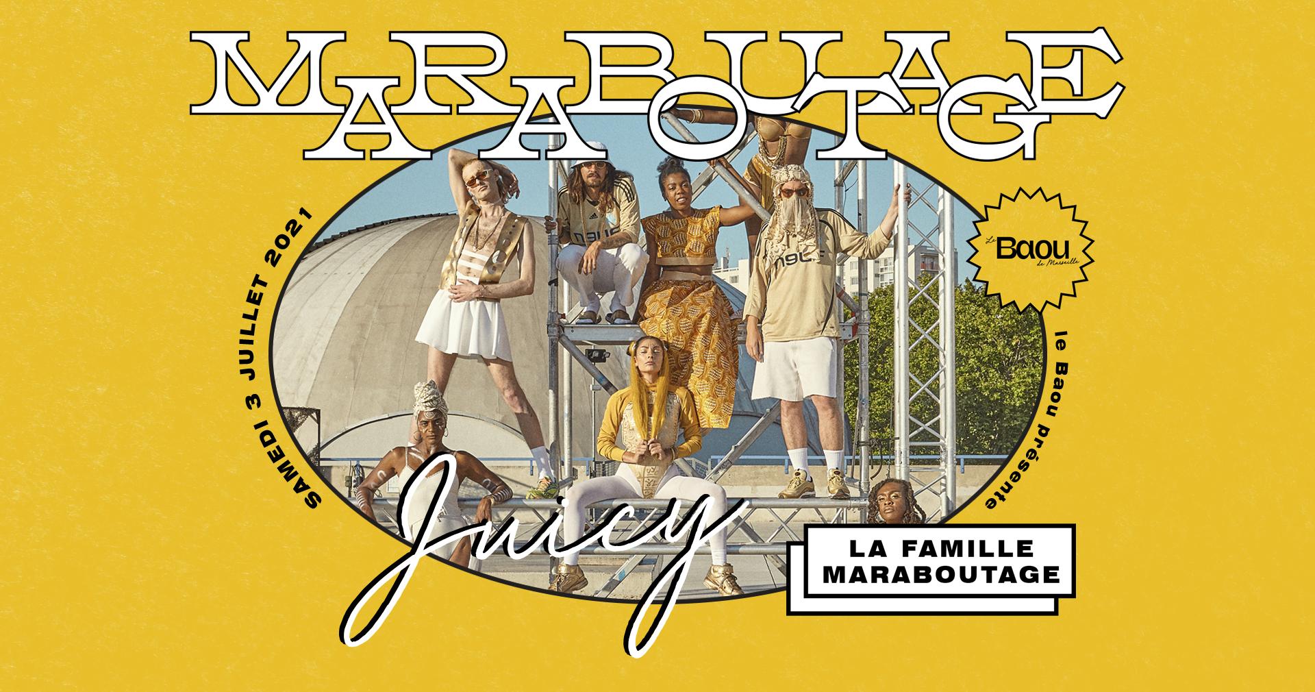 Baou : Juicy / La Famille Maraboutage