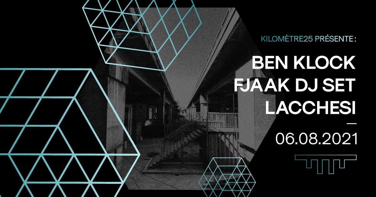 Kilomètre25 présente : Ben Klock, FJAAK dj set & Lacchesi