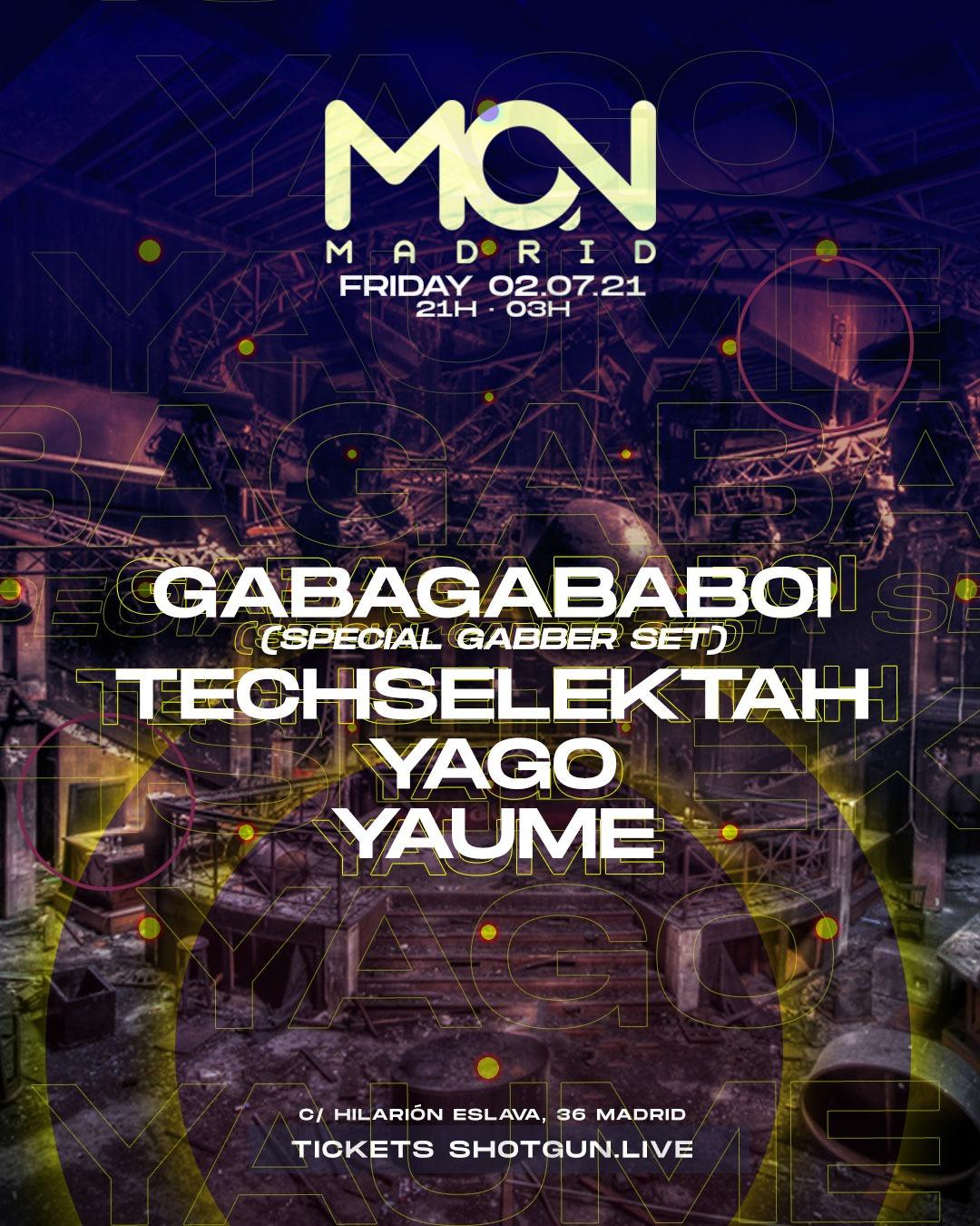 Gabagababoi, Techselektah, Yago & Yaume @Mon Madrid
