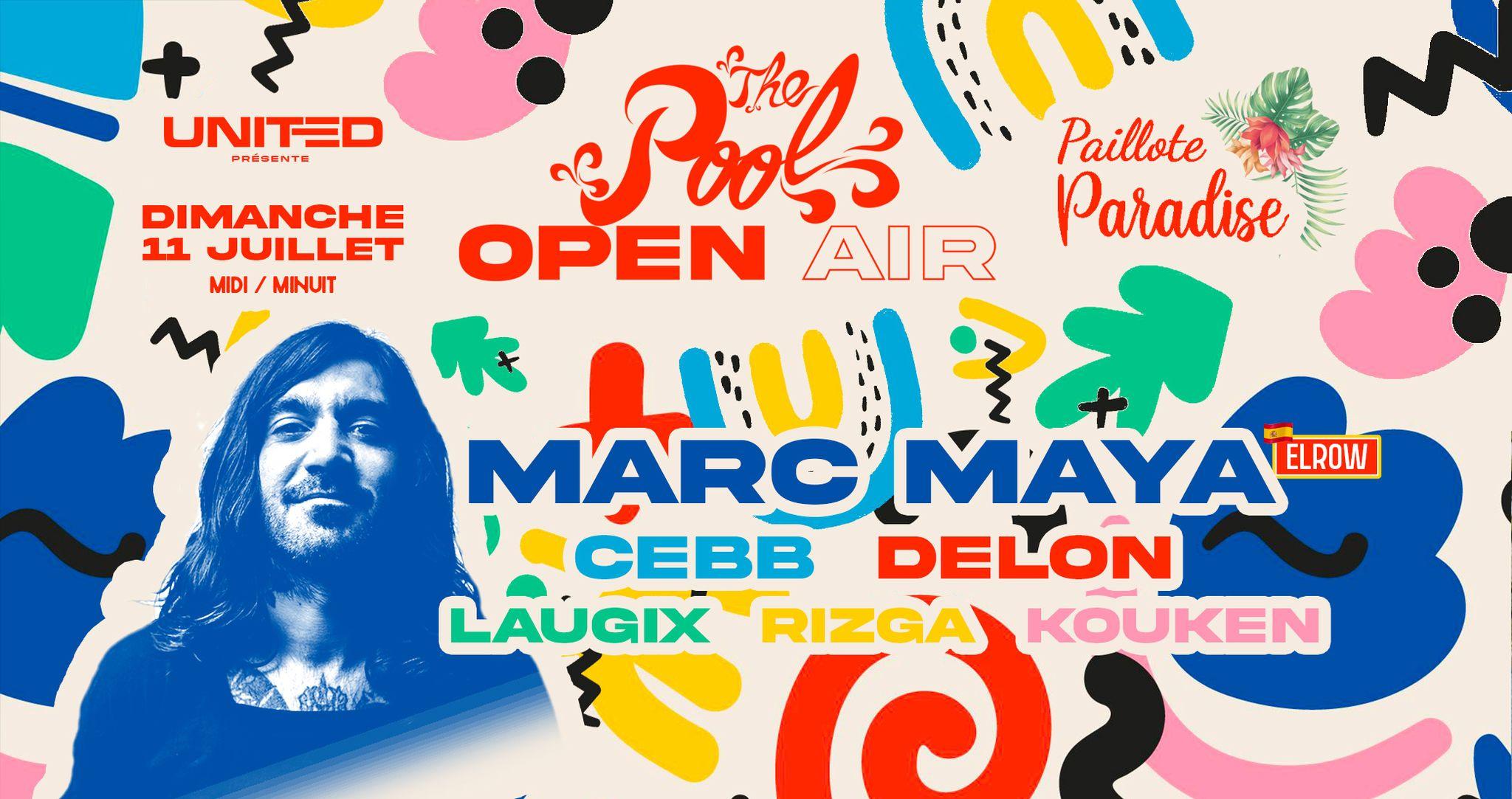 The Pool Open Air : Marc Maya (Elrow)