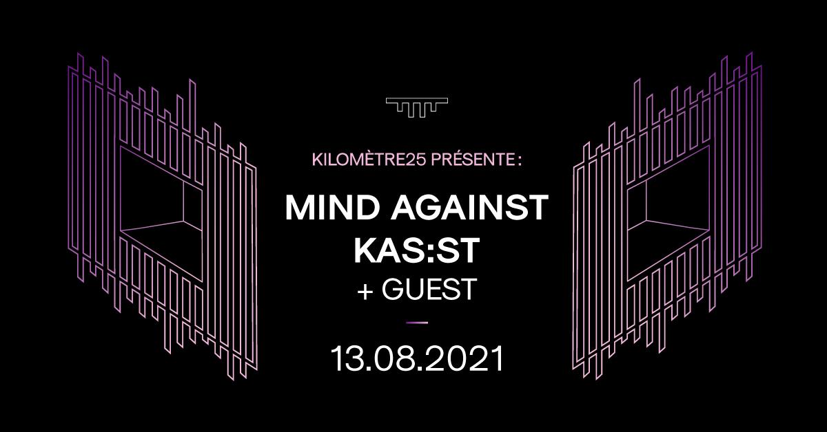 Kilomètre25 présente : Mind Against, KAS:ST + GUEST.
