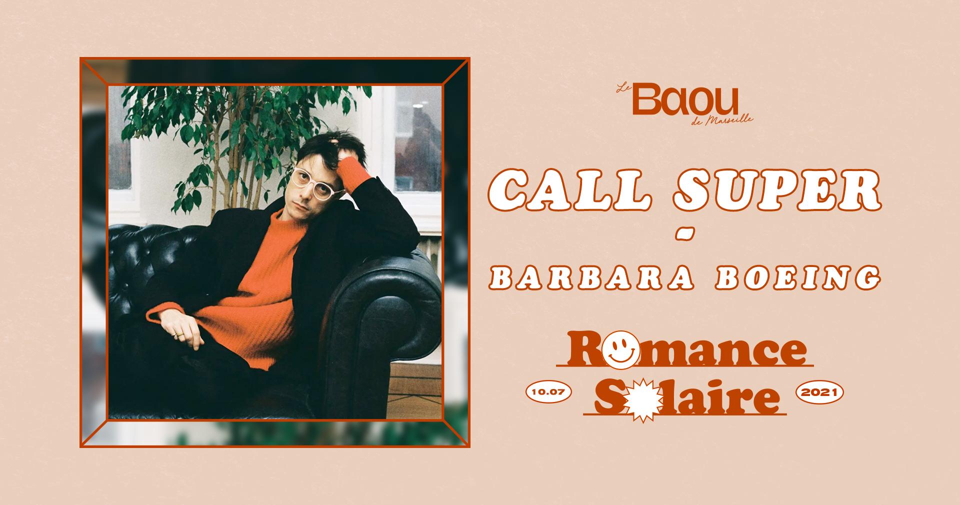 BAOU : Romance Solaire / Call Super + Barbara Boeing