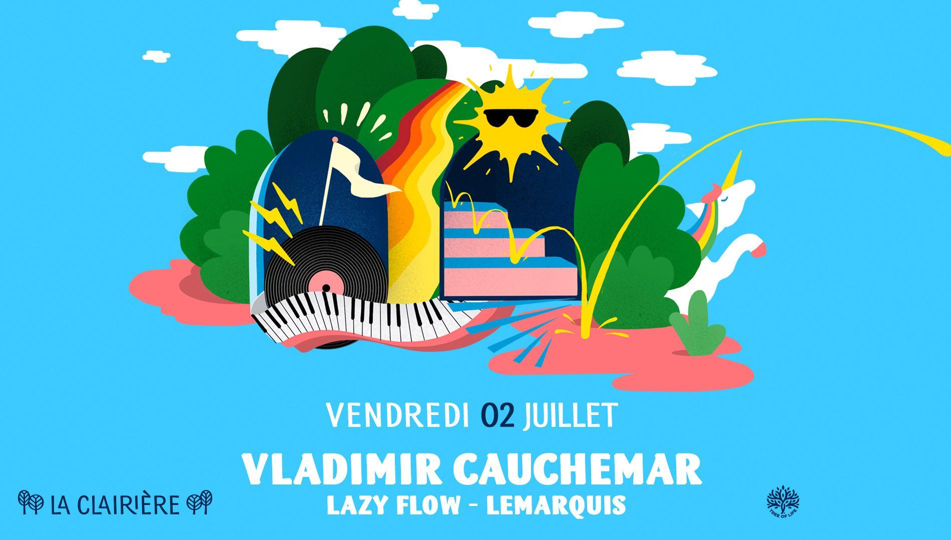 La Clairière : Pre-Opening Week-End ! VLADIMIR CAUCHEMAR