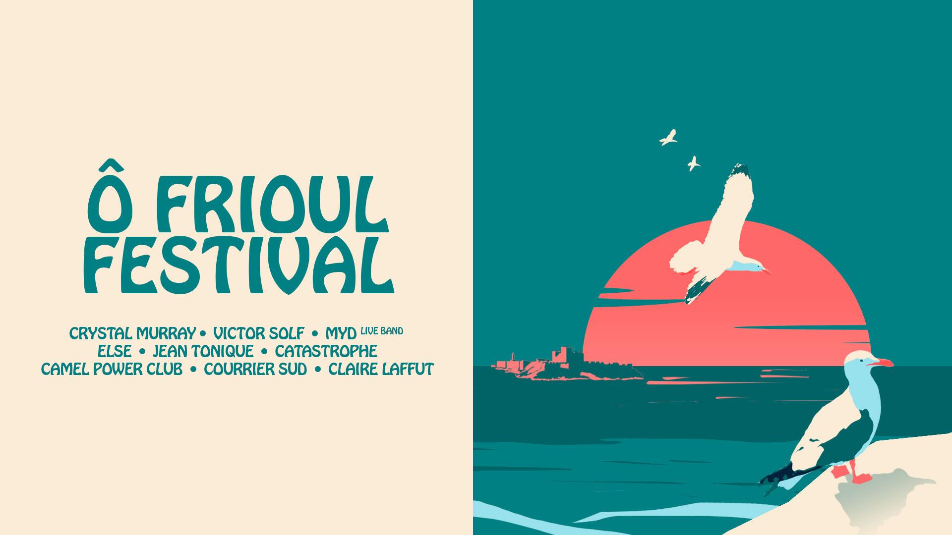 Ô Frioul Festival | 8-9-10 juillet